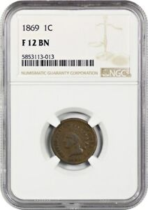 1869 1C NGC F12    DATE   INDIAN CENT    DATE