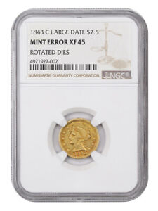 MINT ERROR: 1843 C $2 1/2 NGC XF45  LARGE DATE ROTATED DIES