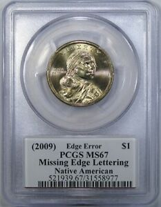 2009 $1 PCGS MS67 NATIVE AMERICAN   MISSING EDGE LETTERING & MOY SIGNATURE