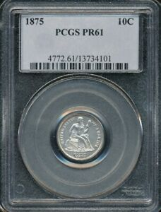 1875 PROOF SEATED LIBERTY DIME PCGS PR 61  OLD BLUE LABEL HOLDER