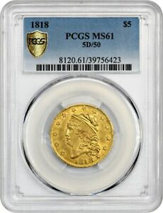 1818 $5 PCGS MS61  5D/50   VARIETY    EARLY HALF EAGLE   GOLD COIN