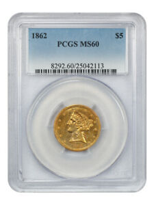 Click now to see the BUY IT NOW Price! 1862 $5 PCGS MS60   FAMOUS CIVIL WAR DATE   LIBERTY HALF EAGLE   GOLD COIN
