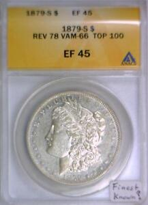 Click now to see the BUY IT NOW Price! 1879 S MORGAN DOLLAR ANACS EF 45; REV 78 VAM 66 TOP 100; FINEST KNOWN?