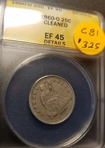 1860 O EF45 CERTIFIED SEATED LIBERTY QUARTER C81