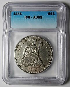 1845 SEATED LIBERTY SILVER DOLLAR $1 COIN ICG AU53 LOT SR 1184