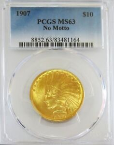 1907 GOLD US $10 DOLLAR INDIAN HEAD EAGLE NO MOTTO COIN PCGS MINT STATE 63