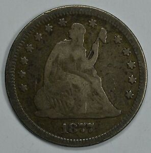 1877 SEATED LIBERTY SILVER QUARTER  G/VG DETAILS  SEE STORE FOR DISCOUNTS  BL41