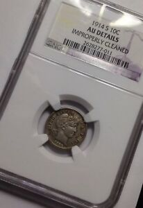 1914S BARBER DIME  NGC AU DETAILS .. BETTER DATE COIN