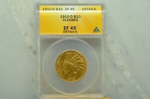 1910 D INDIAN HEAD $10 GOLD EAGLE ANACS EF 45 DETAILS  CLEANED