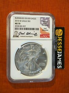 2015 W BURNISHED SILVER EAGLE NGC MS70  JOEL ISKOWITZ SIGNED LOW POP