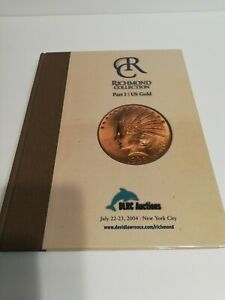 RICHMOND COLLECTION DLRC AUCTION CATALOG 2004 HARDCOVER PART I US GOLD