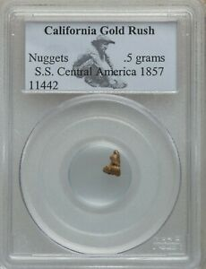 GOLD NUGGETS 0.5 GRAMS S.S CENTRAL AMERICA 1857   PCGS CERTIFIED 11441