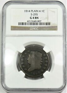 1814 NGC G4 S 295 PLAIN 4 LARGE CENT CLASSIC HEAD PENNY 1C US COIN ITEM 20407A