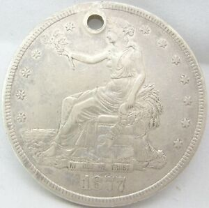 1877 S TRADE DOLLAR $1 SILVER SEATED COIN HOLE ABOUT UNC AU DETAILS HOLED
