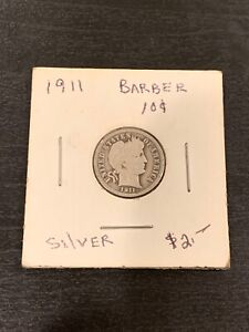1911    BARBER  10  CENTS  /   DIME   90  SILVER  COIN