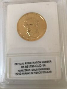 2010 FRANKLIN PIERCE DOLLAR 24KT GOLD ENRICHED IN PLASTIC CASE