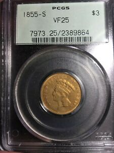 1855 S THREE DOLLAR GOLD PCGS VF 25.  ONLY 6 600 MINTED/ ESTIMATED 95 SURVIVORS.