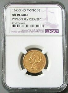 1866 S GOLD $5 LIBERTY NO MOTTO HALF EAGLE NGC AU DETAILS 9 000 MINTED