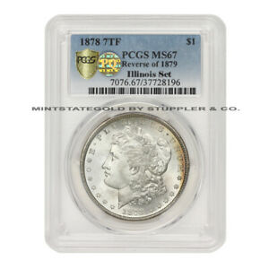Click now to see the BUY IT NOW Price! 1878 7TF REV 79 $1 SILVER MORGAN PCGS MS67 PQ APPROVED ILLINOIS SET FINEST KNOWN
