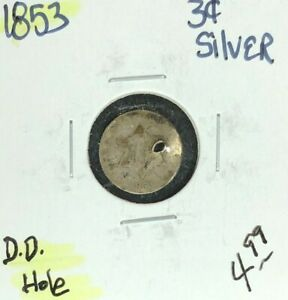 1853   THREE CENT SILVER PIECE   HOLE  NICE COIN