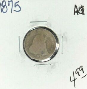 1875 SEATED LIBERTY SILVER DIME   AG  NICE COIN