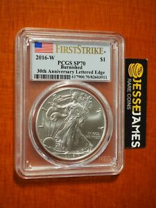 2016 W BURNISHED SILVER EAGLE PCGS SP70 FLAG FIRST STRIKE 30TH ANNIVERSARY EDGE