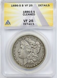 1886 S $1 ANACS VF 25 DETAILS  CLEANED  MORGAN SILVER DOLLAR