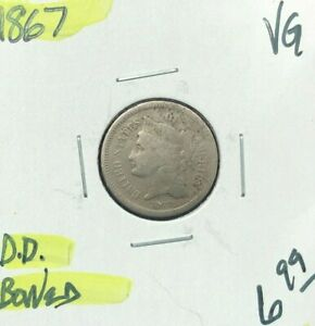 1867 THREE CENT NICKEL   VG   BOWED  NICE COIN  REF D/D
