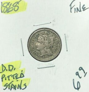 1868 THREE CENT NICKEL   FINE   PITTED STAINS  NICE COIN  REF D/D