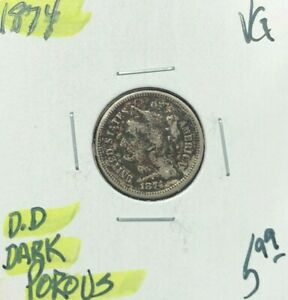 1874 THREE CENT NICKEL   VG   DARK & POROUS  NICE COIN  REF D/D