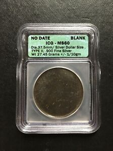 UNITED STATES .900 SILVER DOLLAR BLANK PLANCHET ICG MS60 TYPE 2 ERROR COIN COMM.
