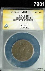 1794 LIBERTY CAP LARGE CENT HEAD OF 1794 ANACS CERTIFIED VG8 HEAVILY CORR 7981