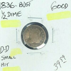 1836 BUST SILVER HALF DIME   GOOD   SMALL HIT  NICE COIN REF D/D