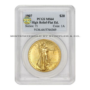 1907 $20 GOLD SAINT GAUDENS PCGS MS64 HIGH RELIEF FLAT EDGE PQ APPROVED COIN