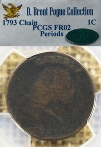 1793 1C PCGS FR02 CAC PERIODS CHAIN LARGE CENT D. BRENT POGUE COLLECTION
