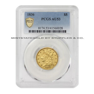 1836 $5 GOLD CLASSIC HEAD LIBERTY PCGS AU53 PHILADEPHIA HALF EAGLE FIVE DOLLARS