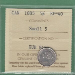 1885 CANADIAN 5 CENTS SILVER COIN   SMALL 5   ICCS GRADED EF 40