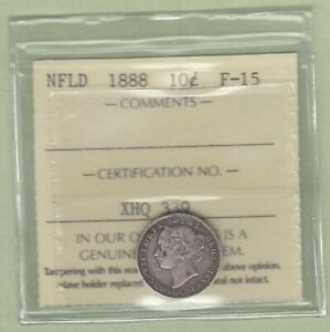 1888 NEWFOUNDLAND 10 CENTS SILVER COIN   ICCS GRADED F 15