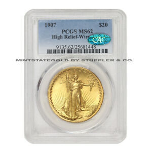 1907 $20 GOLD SAINT GAUDENS DOUBLE EAGLE PCGS MS62 HIGH RELIEF WIRE EDGE CAC