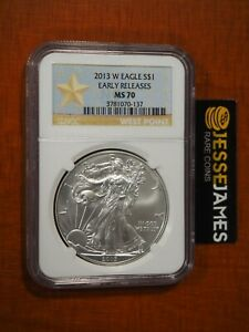 2013 W BURNISHED SILVER EAGLE NGC MS70 EARLY RELEASES GOLD STAR LABEL