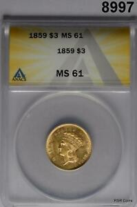 1859 GOLD $3 INDIAN PRINCESS  MINTAGE 15 558 ANACS CERTIFIED FLASHY  8997