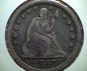 1847 SEATED LIBERTY QUARTER  BETTER  DATE