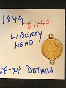 1849 LIBERTY HEAD $1 US GOLD COIN VF XF DETAILS