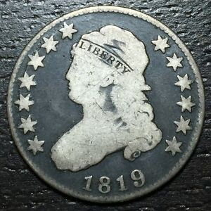1819 CAPPED BUST QUARTERS     MAKE US AN OFFER   W3393 ZXCV