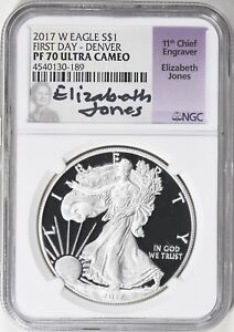 POP 250 2017 W $1 SILVER EAGLE DENVER NGC PROOF 70 FD ELIZABETH JONES SIGNED