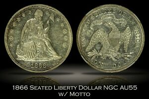 1866 WITH MOTTO SEATED DOLLAR NGC AU55 BRIGHT LUSTROUS UNTONED EXAMPLE SILVER $1