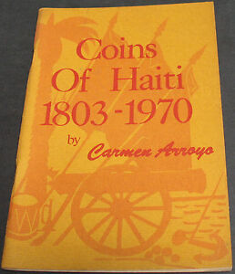 VINTAGE   COINS OF HAITI 1803 1970 BY ARROYO 1970 1ST EDITION