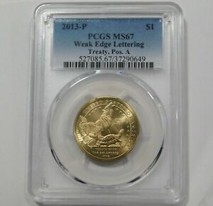 Click now to see the BUY IT NOW Price! 2013 P TREATY NATIVE AMERICAN POSITION A WEAK EDGE LETTERING PCGS MS67
