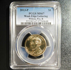 2013 P WOODROW WILSON POSITION B WEAK EDGE LETTERING PCGS MS67