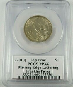 Click now to see the BUY IT NOW Price! 2010 FRANKLIN PIERCE PRESIDENTIAL DOLLAR PCGS MS66 MISSING EDGE LETTERING MOY